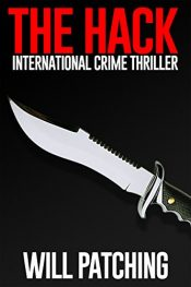 amazon bargain ebooks The Hack: International Crime Thriller Action & Adventure / Thriller by Will Patching