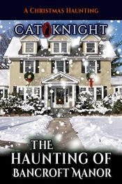 amazon bargain ebooks The Haunting of Bancroft Manor Horror by Cat Knight