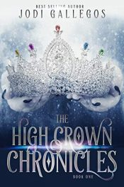 amazon bargain ebooks The High Crown Chronicles Young Adult/Teen by Jodi Gallegos