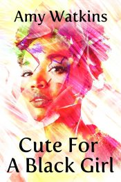 amazon bargain ebooks Cute For A Black Girl Young Adult/Teen Mystery by Amy Watkins