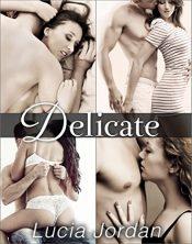 bargain ebooks Delicate - Complete Series Erotic Romance by Lucia Jordan