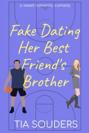 bargain ebooks Fake Dating Her Best Friend's Brother Romantic Comedy by Tia Souders