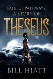 bargain ebooks Fateful Pathways: A Story of Theseus Historical Fantasy by Bill Hiatt