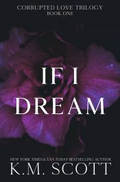 amazon bargain ebooks If I Dream (Corrupted Love Trilogy #1 Erotic Romance by K.M. Scott