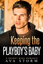 bargain ebooks Keeping the Playboy's Baby Contemporary Romance by Ava Storm
