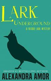 bargain ebooks Lark Underground Mystery by Alexandra Amor