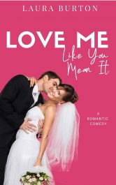 amazon bargain ebooks Love Me Like You Mean It Romantic Comedy Romance by Laura Burton