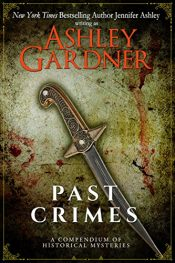 amazon bargain ebooks Past Crimes: A Compendium of Historical Mysteries Historical Mystery by Ashley Gardner & Jennifer Ashley
