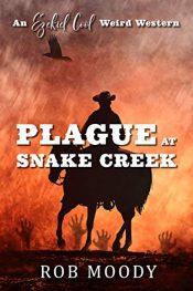amazon bargain ebooks Plague at Snake Creek Western Horror by Rob Moody