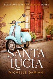 bargain ebooks Santa Lucia: Book One of the Santa Lucia Series Romantic Women's Literary Fiction by Michelle Damiani