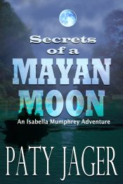 bargain ebooks Secrets of a Mayan Moon Romantic Action/Adventure by Paty Jager