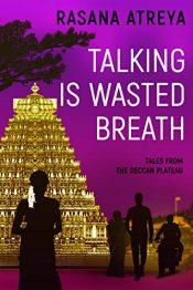 amazon bargain ebooks Talking Is Wasted Breath Historical Fiction by Rasana Atreya