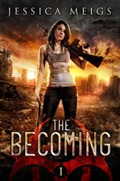 bargain ebooks The Becoming Post-Apocalyptic SciFi Horror by Jessica Meigs