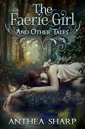 bargain ebooks The Faerie Girl and Other Tales: Six Magical Stories Fantasy by Anthea Sharp