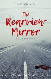 bargain ebooks The Rearview Mirror: An Anthology Psychological Thriller by Active Alumni Writers
