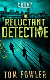 bargain ebooks The Reluctant Detective Mystery by Tom Fowler