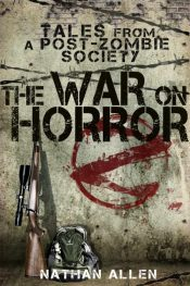 bargain ebooks The War On Horror: Tales From a Post-Zombie Society Horror by Nathan Allen