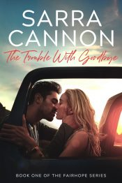 amazon bargain ebooks The Trouble With Goodbye, Fairhope Book 1 Contemporary Romance by Sarra Cannon
