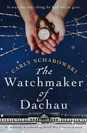 amazon bargain ebooks The Watchmaker of Dachau Historical Fiction by Carly Schabowski