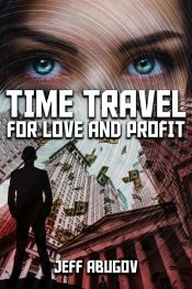 bargain ebooks Time Travel for Love and Profit Science Fiction by Jeff Abugov