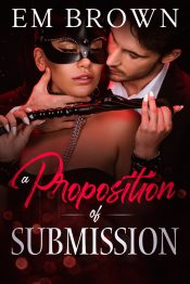 bargain ebooks A Proposition of Submission Erotic Romance by Em Brown