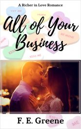 bargain ebooks All of Your Business Sweet Contemporary Romance by F. E. Greene