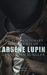 bargain ebooks The Extraordinary Adventures of Arsène Lupin, Gentleman-Burglar Classic Adventure, Mystery by Maurice Leblanc