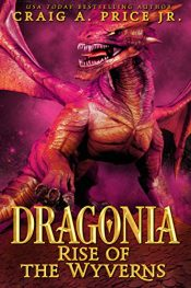 amazon bargain ebooks Dragonia: Rise of the Wyverns Young Adult/Teen Epic Fantasy by Craig A. Price Jr.
