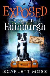 bargain ebooks Exposed in Edinburgh Cozy Mystery by Scarlett Moss
