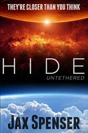 bargain ebooks HIDE 1: Untethered Young Adult/Teen Science Fiction by Jax Spenser