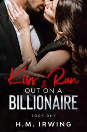 bargain ebooks Kiss & Run Out On A Billionaire Erotic Romance by H. M. Irwing