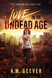 bargain ebooks Love in an Undead Age Young Adult/Teen Zombie Horror by A. M. Geever