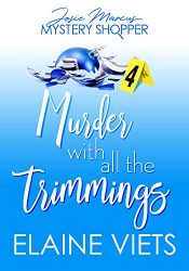bargain ebooks Murder with All the Trimmings (Josie Marcus, Mystery Shopper Book 4) Mystery by Elaine Viets