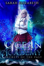 amazon bargain ebooks Secrets of the Past (Ocean Academy: Year 1) Young Adult/Teen Fantasy by Sarah Elizabeth