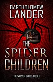 bargain ebooks The Spider Children Young Adult/Teen Horror by Bartholomew Lander