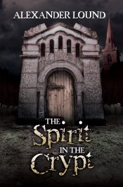 bargain ebooks The Spirit in the Crypt (Johnny Roberts Series Book 1) Young Adult/Teen Paranormal/Horror by Alexander Lound