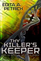 bargain ebooks Thy Killer's Keeper Science Fiction by Edita A. Petrick