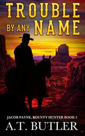 bargain ebooks Trouble By Any Name Action/Adventure by A.T. Butler