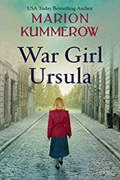 amazon bargain ebooks War Girl Ursula Historical Fiction by Marion Kummerow