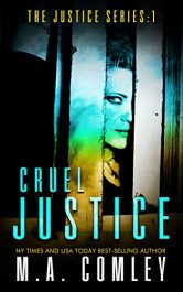 bargain ebooks Cruel Justice Crime/Thriller Mystery by M. A. Comley
