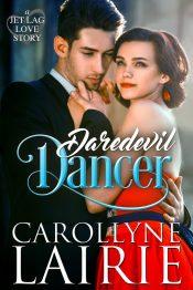 amazon bargain ebooks Daredevil Dancer Clean Wholesome Romance by Carollyne Lairie