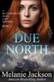 due north mystery by melanie jackson