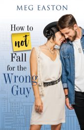 bargain ebooks How to NOT Fall for the Wrong Guy Romance by Meg Easton