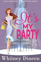 bargain ebooks It's My Party Romantic Comedy by Whitney Dineen