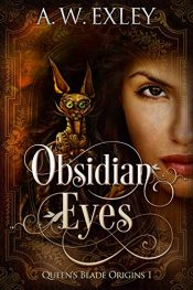 bargain ebooks Obsidian Eyes Young Adult/Teen Historical Steampunk SciFi by A.W. Exley