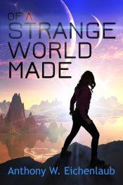 bargain ebooks Of a Strange World Made Colonization Science Fiction by Anthony W. Eichenlaub