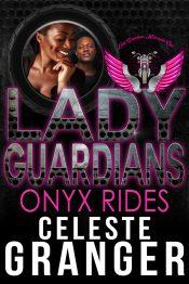 bargain ebooks Lady Guardians: Onyx Rides African American Romance by Celeste Granger