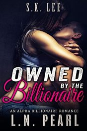 bargain ebooks Owned by the Billionaire Erotic Romance by L.N. Pearl & S.K. Lee