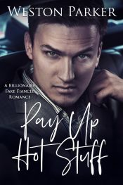bargain ebooks Pay Up Hot Stuff Contemporary Romance by Weston Parker