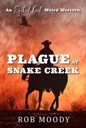 amazon bargain ebooks Plague at Snake Creek: An Ezekiel Cool Weird Western Western Horror by Rob Moody